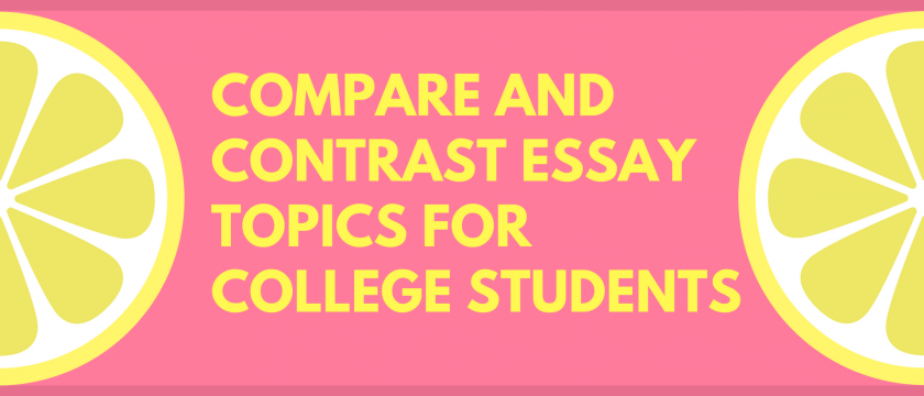 Compare and Contrast Essay Topics for College Students