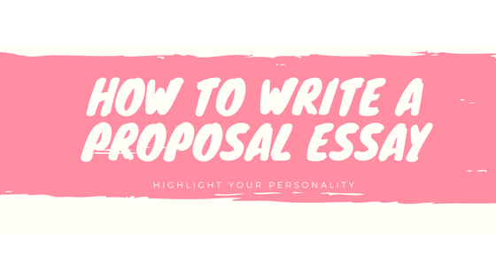 how to write a proposal essay writing tips and examples for