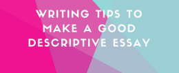 Writing Tips to Make a Good Descriptive Essay