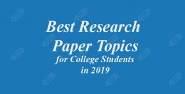Best Research Paper Topics for College Students in 2019